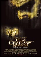 Michael Bay's Texas Chainsaw Massacre (R: Marcus Nispel)