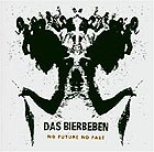 Das Bierbeben: No Future No Past