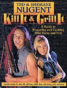 Ted und Shemane Nugent: Kill It and Grill It