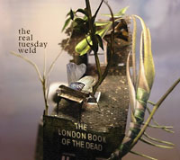 The Real Tuesday Weld: The London Book of the Dead