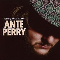 Ante Perry: Flashing Disco Sounds
