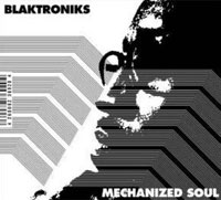 Blaktroniks: Mechanized Soul
