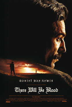There will be Blood (R: Paul Thomas Anderson)