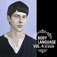 Body Language Vol. 4, Compiled and Mixed by DJ Dixon