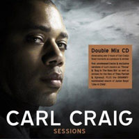 Carl Craig, Sessions