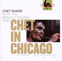 Chet Baker with The Bradley Young Trio: Chet in Chicago. The Legacy Vol. 5