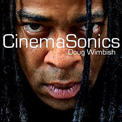 Doug Wimbish: CinemaSonics