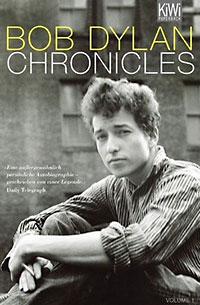 Bob Dylan: Chronicles. Volume 1