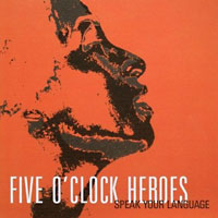Five O'Clock Heroes: Speak Your Language