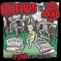 GG Elvis & the TCP Band: A Punk Elvis Tribute