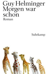 Guy Helminger: Morgen war schon. Roman
