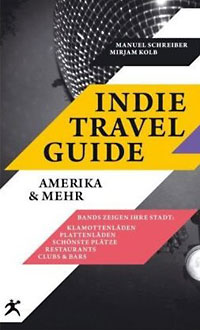 Indie Travel Guide – Amerika & Mehr