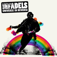 The Infadels: Universe in Reverse