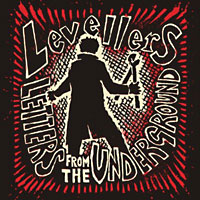 The Levellers: Letters from the Underground