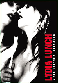 Lydia Lunch Video Hysterie: 1978 – 2006