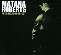 Matana Roberts Quartet, The Chicago Project
