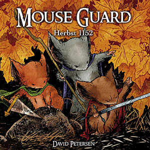 David Petersen: Mouse Guard Band 1 – Herbst 1152