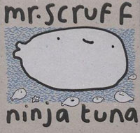 Mr. Scruff: Ninja Tuna