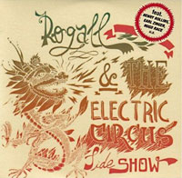 Rogall & The Electric Circus Sideshow