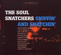 The Soul Snatchers: Sniffin' And Snatchin'