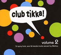 Club Tikka! Volume 2. Compiled by Mellow