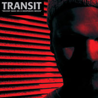Transit:  Decent Man on a Desperate Moon