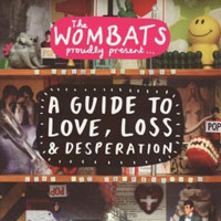 The Wombats, A Guide to Love, Loss and Desperation