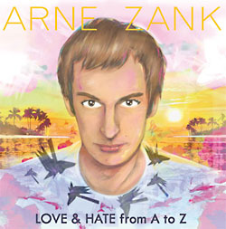 Arne Zank: Love and Hate from A to Z