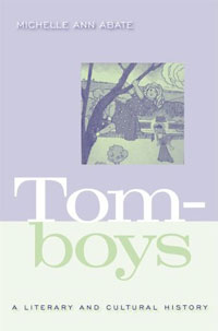 Michelle Ann Abate: Tomboys. A Literary and Cultural History