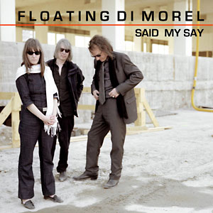 Floating di Morel – Said My Say