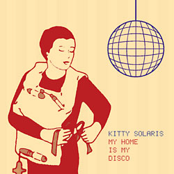 Kitty Solaris: My Home Is My Disco