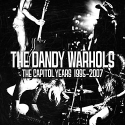 The Dandy Warhols – The Best Of The Capitol Years 1995 – 2007