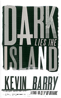 Kevin Barry, Dark Lies The Island