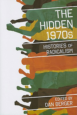 Dan Berger (Hg.): The Hidden 1970s