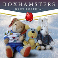 Boxhamsters: Brut Imperial
