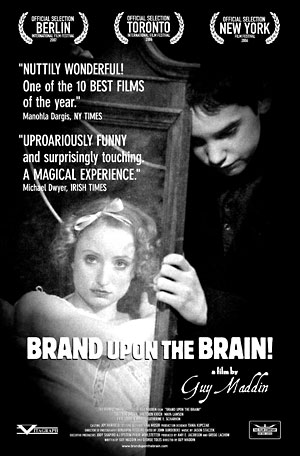 Brand upon the Brain! (R: Guy Maddin)