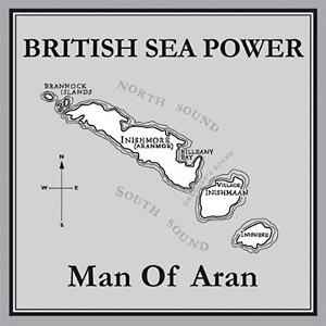 British Sea Power: Man Of Aran