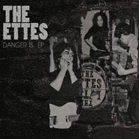 The Ettes: The Danger Is