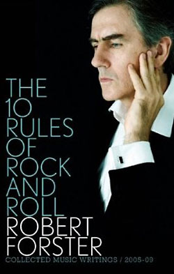 Robert Forster: The 10 Rules of Rock and Roll