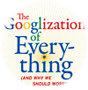 Siva Vaidhyanathan: The Googlization of Everything