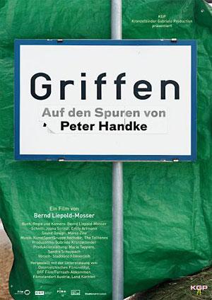 """""""Griffen – Auf den Spuren von Peter Handke"""". Ein Film von Bernd Liepold-Mosser."""