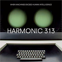 Harmonic 313: When Machines Exceed Human Intelligence