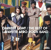 Darkest Light. The Best of the Lafayette Afro-Rock Band
