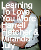 Miranda July, Harrell Fletcher: Learning to love you more