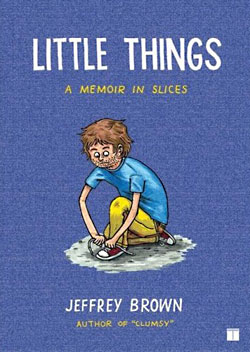 Jeffrey Brown: Little Things. A Memoir in Slices