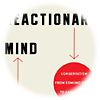 »The Reactionary Mind. Conservatism from Edmund Burke to Sarah Palin« von Corey Robin