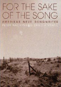 Peter Nachtnebel (Hg.): For the Sake of the Song. Amerikas neue Songwriter