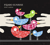 Pajaro Sunrise: Done / Undone