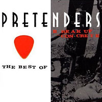 The Pretenders: Break Up the Concrete/The Best Of