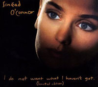 Sinéad O'Connor: I do not want what I haven't got